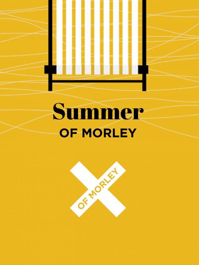 Summer of Morley