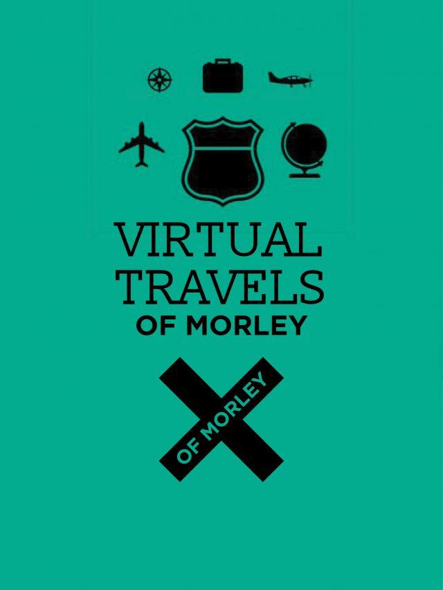 Virtual Travels of Morley